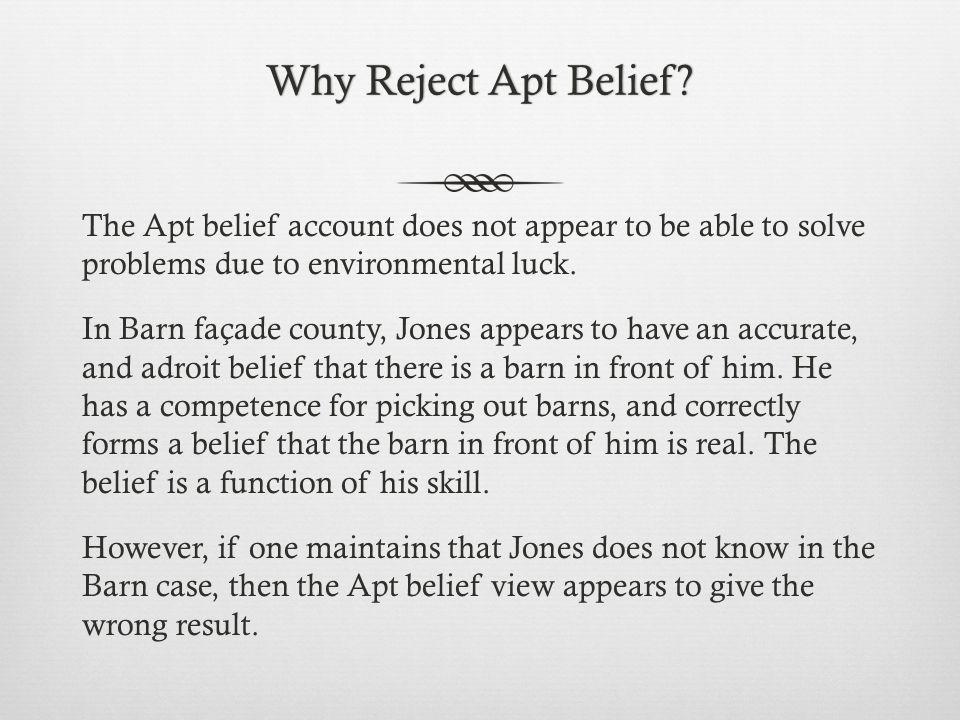 Why Reject Apt Belief Why Reject Apt Belief.