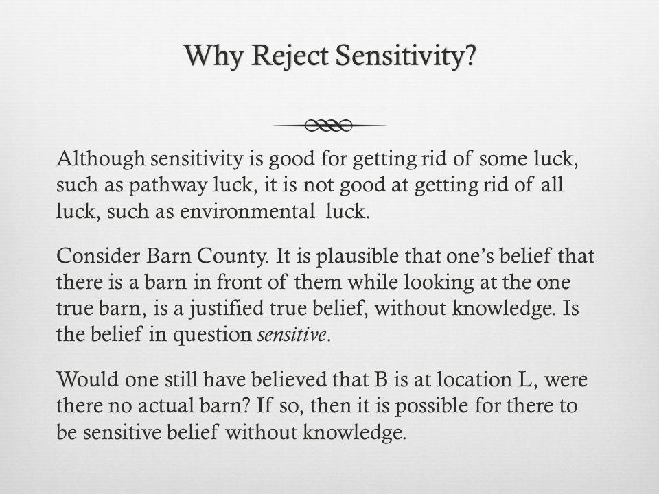 Why Reject Sensitivity Why Reject Sensitivity.