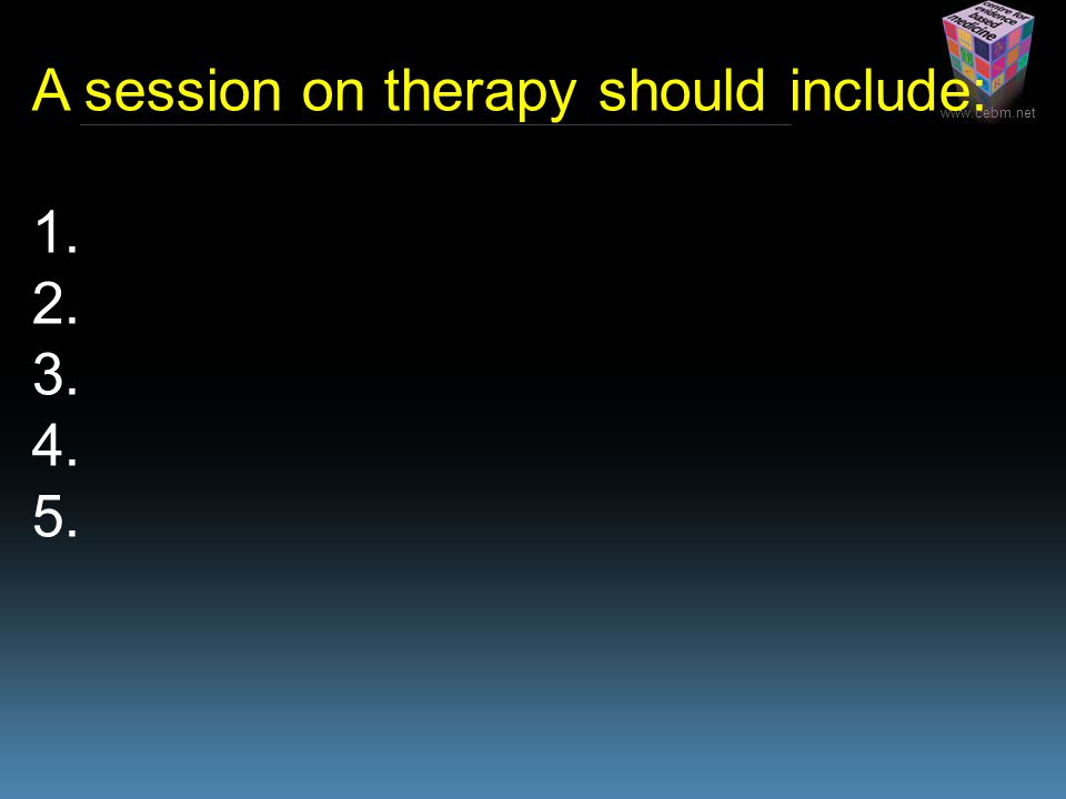 Step 5 A session on therapy should include:
