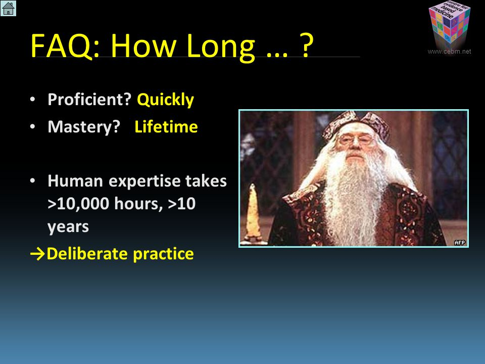 FAQ: How Long … . Proficient. Quickly Mastery.