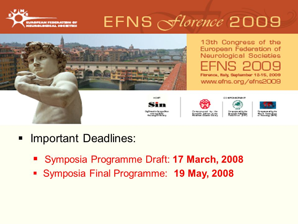  Important Deadlines:  Symposia Programme Draft: 17 March, 2008  Symposia Final Programme: 19 May, 2008