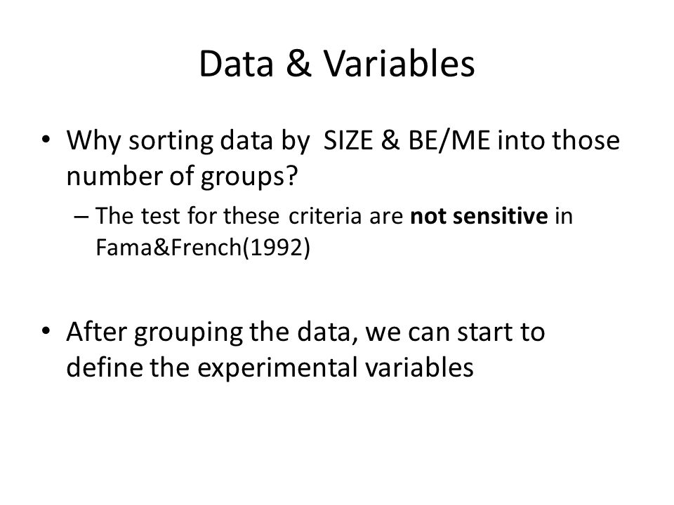 Data & Variables Why sorting data by SIZE & BE/ME into those number of groups.