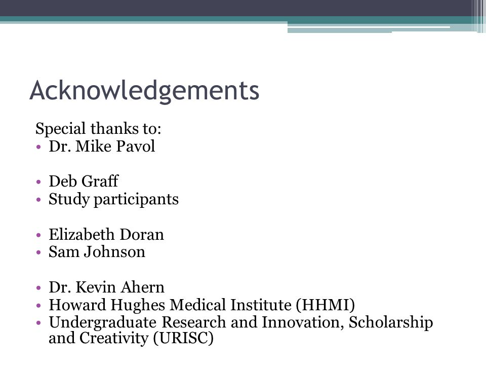 Acknowledgements Special thanks to: Dr.