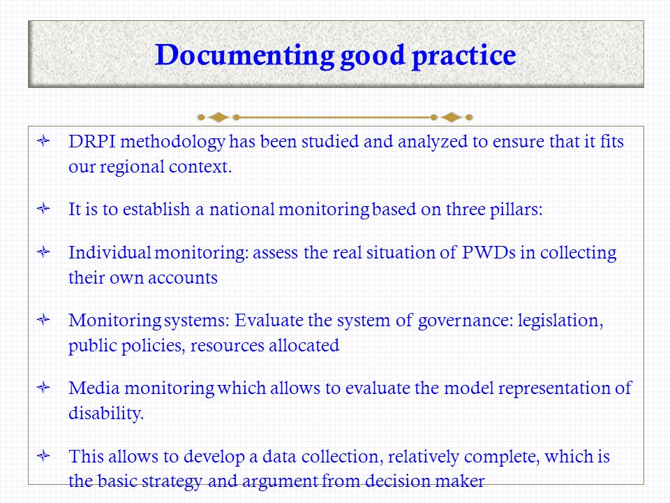 Documenting good practice  DRPI methodology has been studied and analyzed to ensure that it fits our regional context.