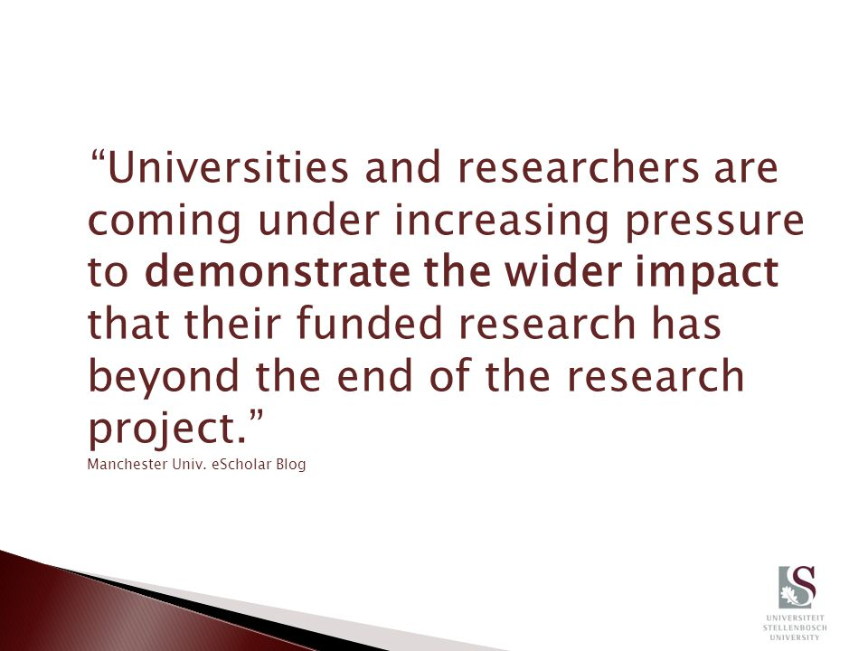 """Universities and researchers are coming under increasing pressure to demonstrate the wider impact that their funded research has beyond the end of th"