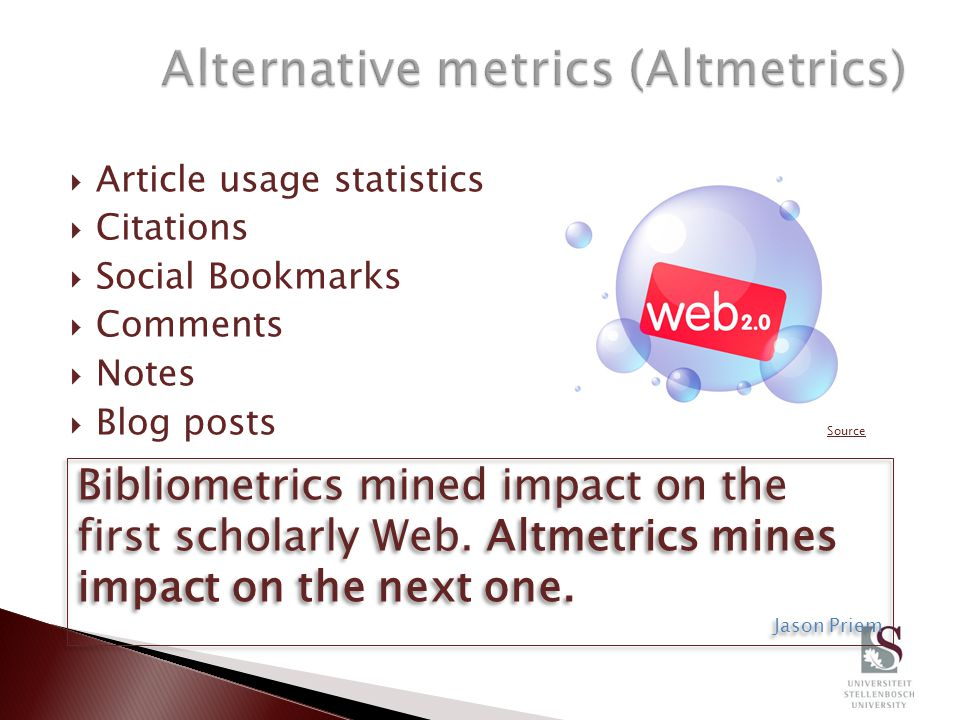  Article usage statistics  Citations  Social Bookmarks  Comments  Notes  Blog posts Bibliometrics mined impact on the first scholarly Web. Altme