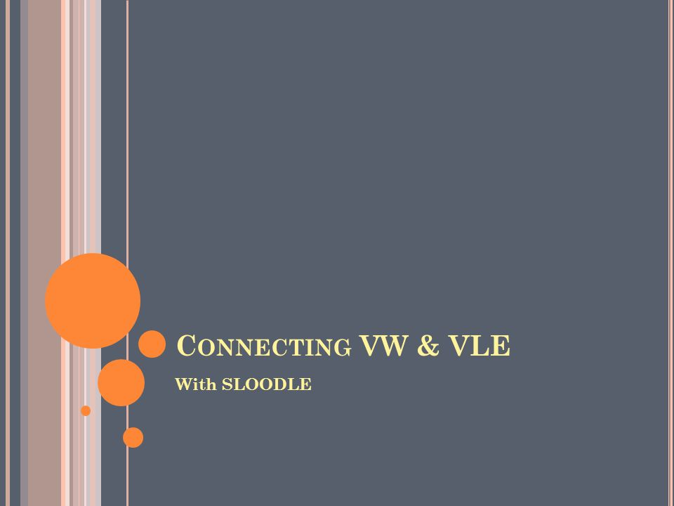 C ONNECTING VW & VLE With SLOODLE