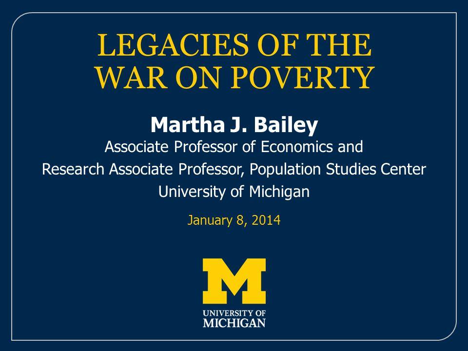 LEGACIES OF THE WAR ON POVERTY Martha J.