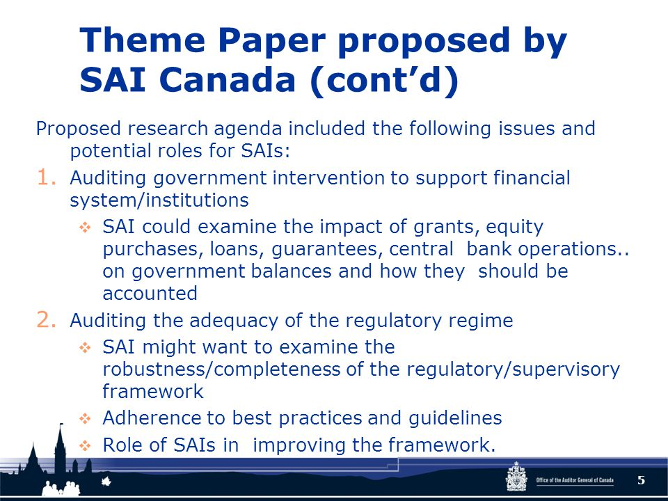 Theme Paper proposed by SAI Canada (cont'd) Proposed research agenda included the following issues and potential roles for SAIs: 1.