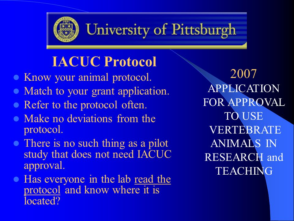 IACUC Protocol Know your animal protocol. Match to your grant application.