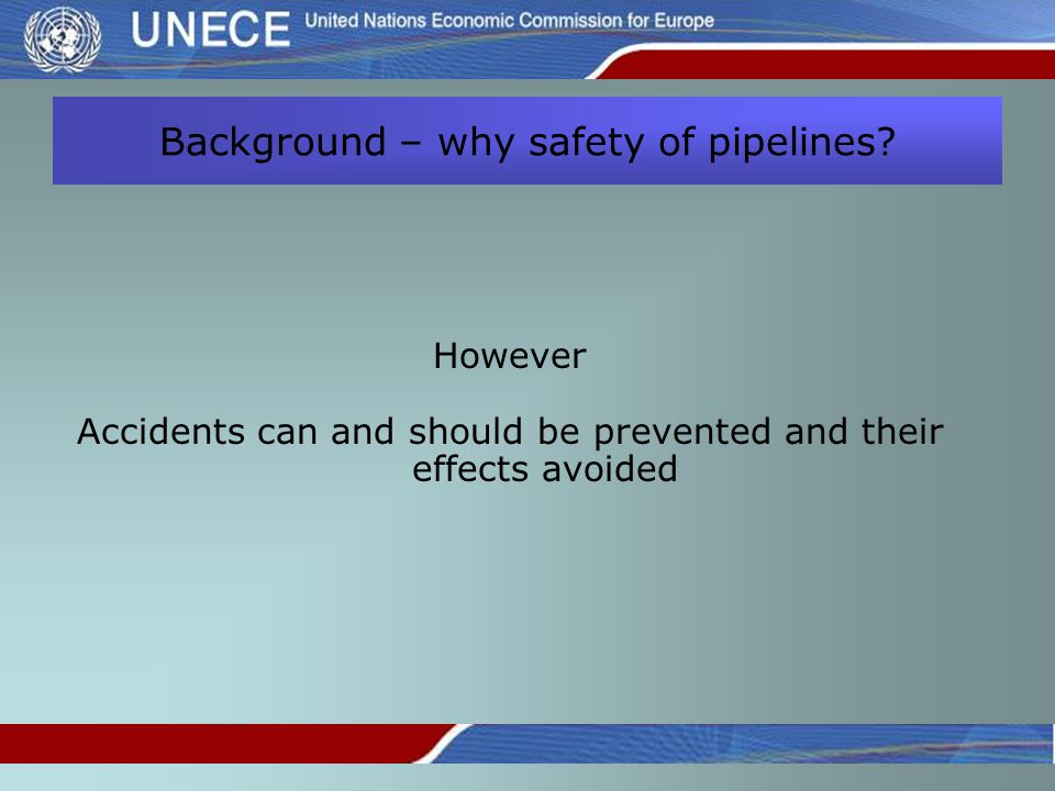 Background – why safety of pipelines.