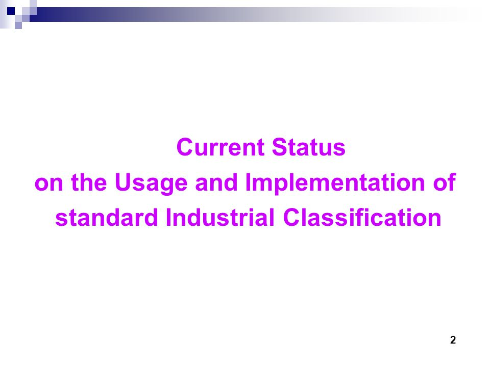 Current Status on the Usage and Implementation of standard Industrial Classification 2