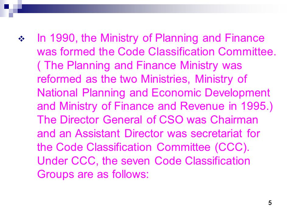  In 1990, the Ministry of Planning and Finance was formed the Code Classification Committee.
