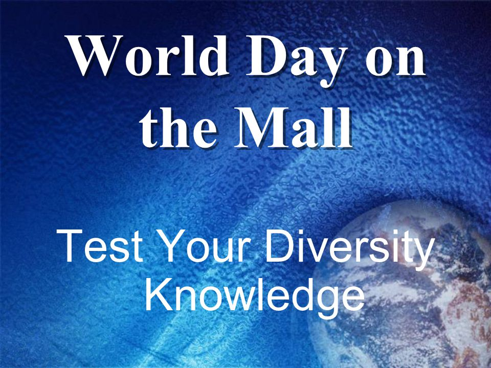 How did you score.Thanks for taking the World Day on the Mall Diversity quiz.