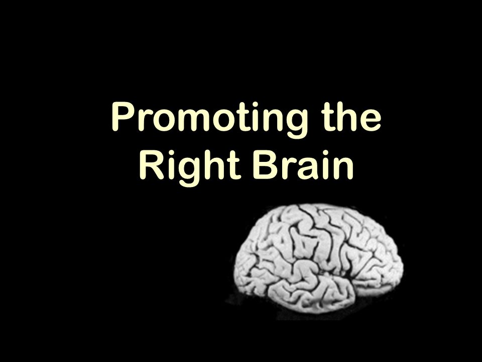 Promoting the Right Brain