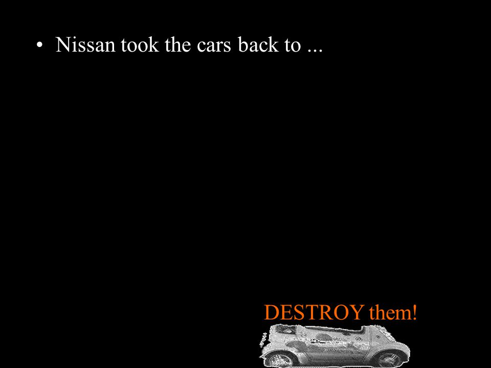 The community tried to buy the cars... But Nissan said no.