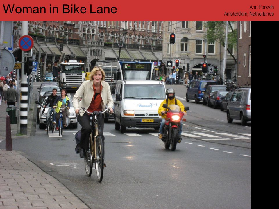 www.annforsyth.net Ann Forsyth Amsterdam, Netherlands Woman in Bike Lane