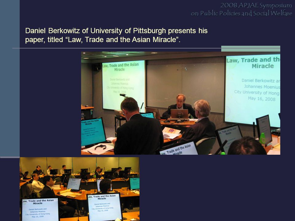 """Daniel Berkowitz of University of Pittsburgh presents his paper, titled """"Law, Trade and the Asian Miracle"""". 2008 APJAE Symposium on Public Policies an"""