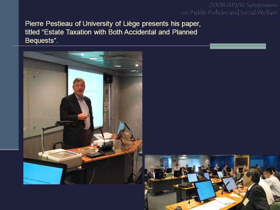 """Pierre Pestieau of University of Liège presents his paper, titled """"Estate Taxation with Both Accidental and Planned Bequests"""". 2008 APJAE Symposium on"""