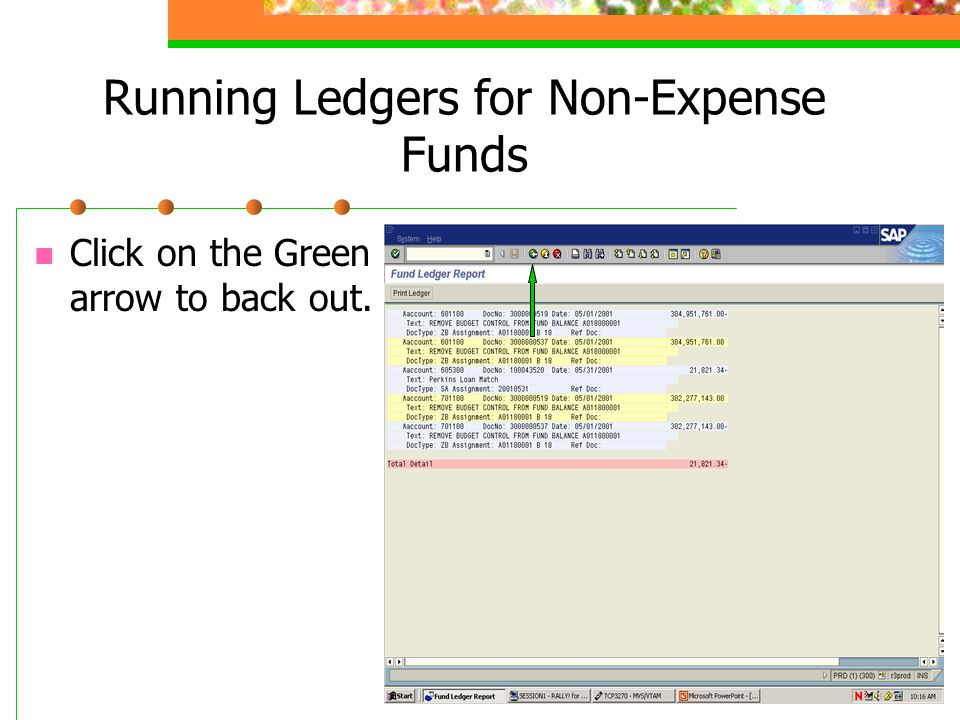 Running Ledgers for Non-Expense Funds Click on the Green arrow to back out.