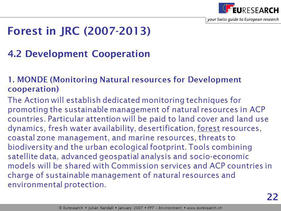 © Euresearch  Julian Randall  January 2007  FP7 – Environment  www.euresearch.ch 22 4.2 Development Cooperation 1.