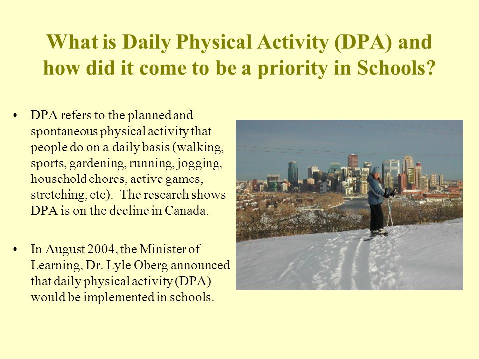 What are the goals of DPA The goal of DPA is to optimize the activity levels of students in an effort to address growing obesity rates and chronic disease associated with increased physical inactivity levels.