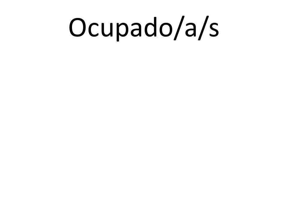 Ocupado/a/s
