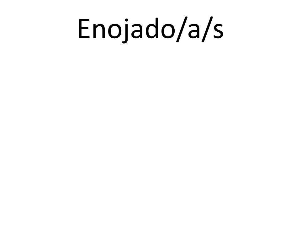 Enojado/a/s