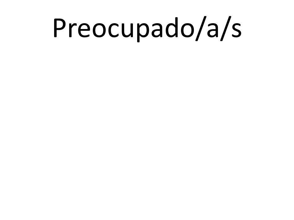 Preocupado/a/s