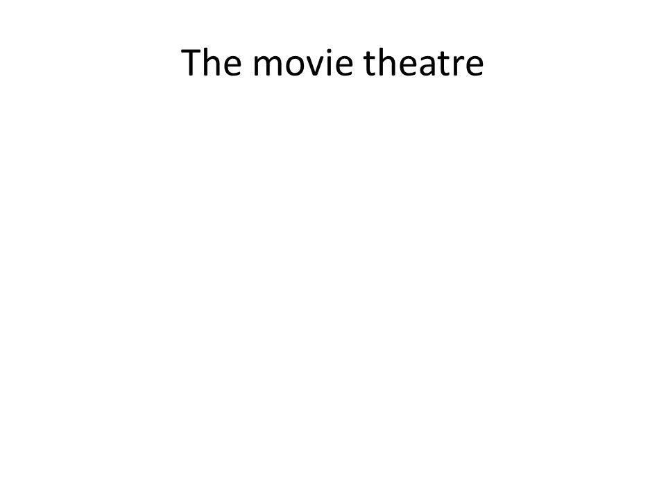 The movie theatre