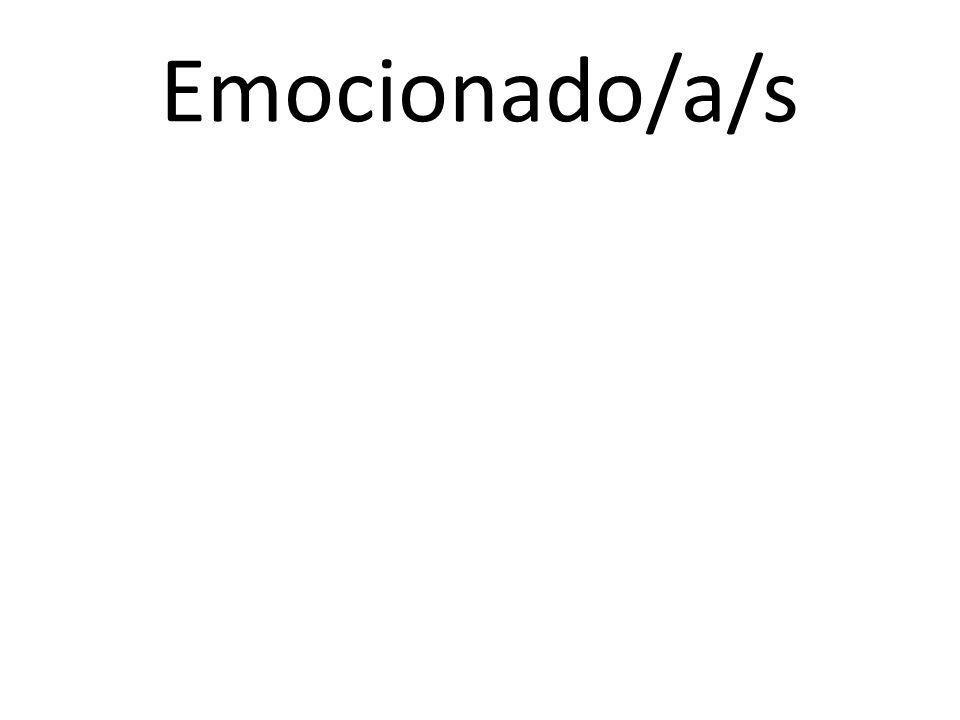 Emocionado/a/s