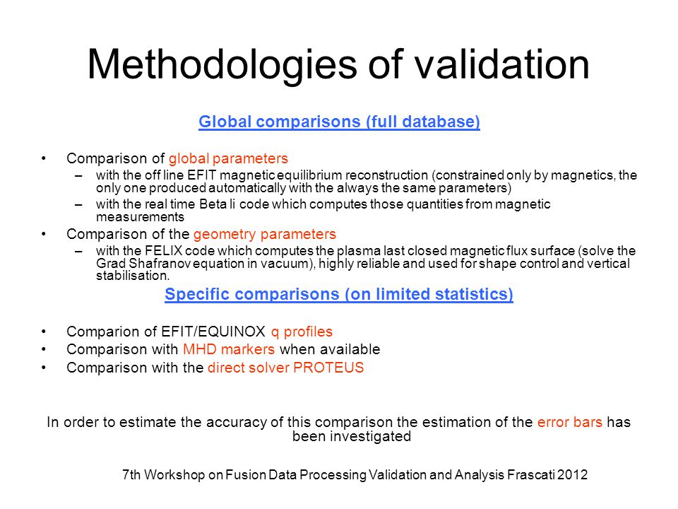 7th Workshop on Fusion Data Processing Validation and Analysis Frascati 2012 EQUINOX validation using a limited number of new pulses of a previous database perfectly analysed for MHD activity and EFIT+pola reconstruction) Compare q profiles at time where MHD activity is identified) EQUINOX constraint with Polarimetry Very good agreement Very good agreement.
