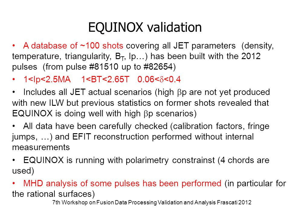7th Workshop on Fusion Data Processing Validation and Analysis Frascati 2012 Polarimetry layout Chords 3, 5, 7 and 8 are used in the RT EQUINOX reconstruction