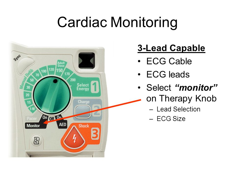 "Cardiac Monitoring 3-Lead Capable ECG Cable ECG leads Select ""monitor"" on Therapy Knob –Lead Selection –ECG Size"
