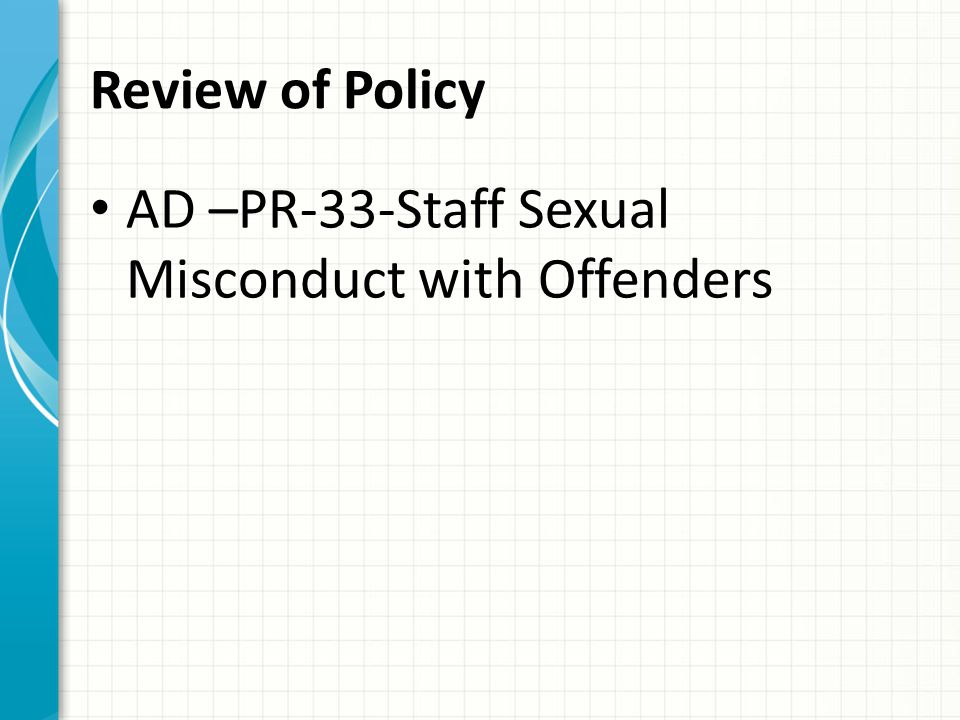 Duties of Staff 1.Staff will adhere to all procedures and guidelines of sexual misconduct.