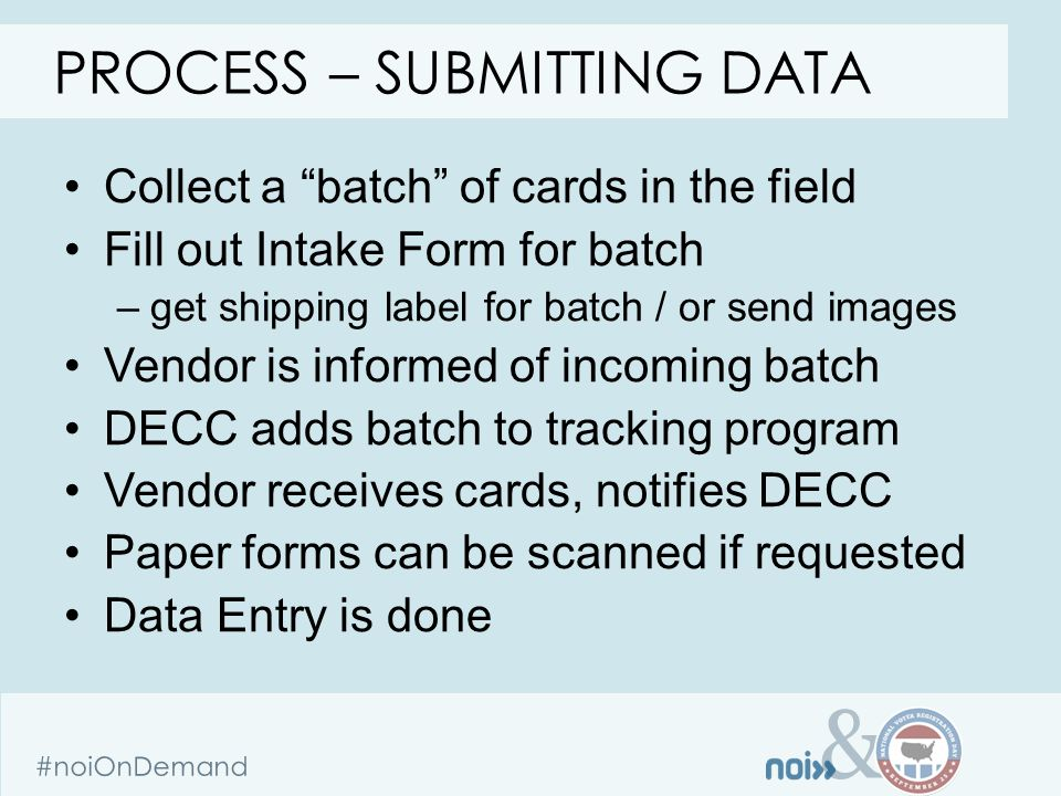 "& #noiOnDemand Collect a ""batch"" of cards in the field Fill out Intake Form for batch –get shipping label for batch / or send images Vendor is informe"