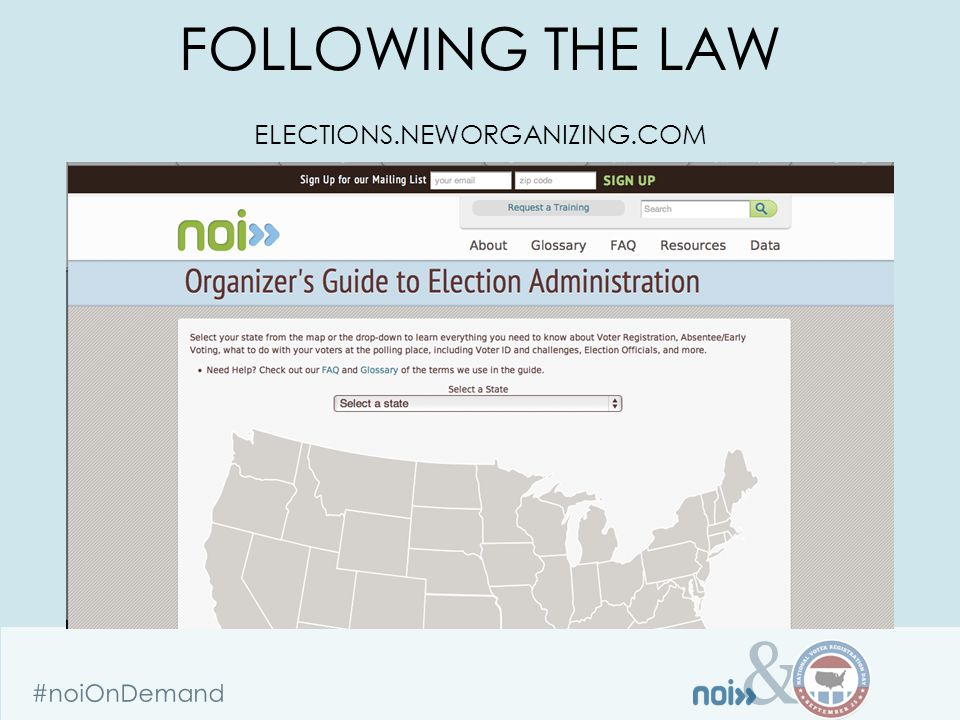 & #noiOnDemand FOLLOWING THE LAW ELECTIONS.NEWORGANIZING.COM