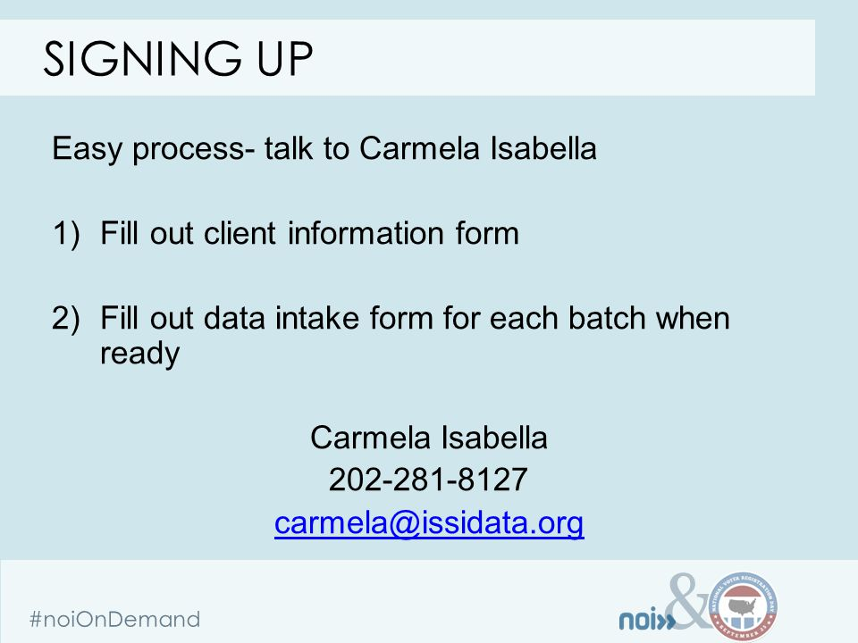 & #noiOnDemand Easy process- talk to Carmela Isabella 1)Fill out client information form 2)Fill out data intake form for each batch when ready Carmela