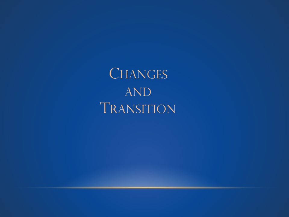 CHANGES N EW P RESIDENT T HE G REAT R ECESSION /S USTAINABILITY D IGITAL VS.