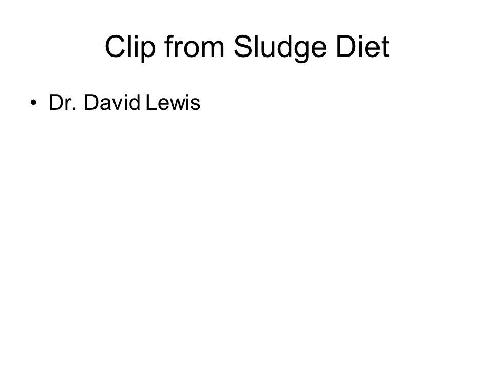 Clip from Sludge Diet Dr. David Lewis