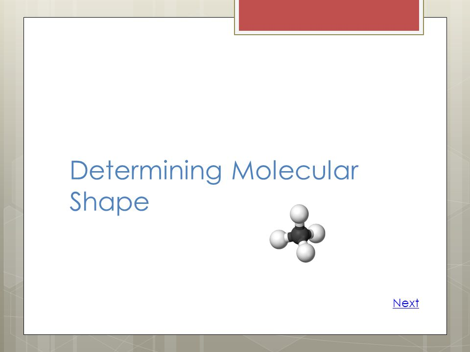 Determining Molecular Shape Next