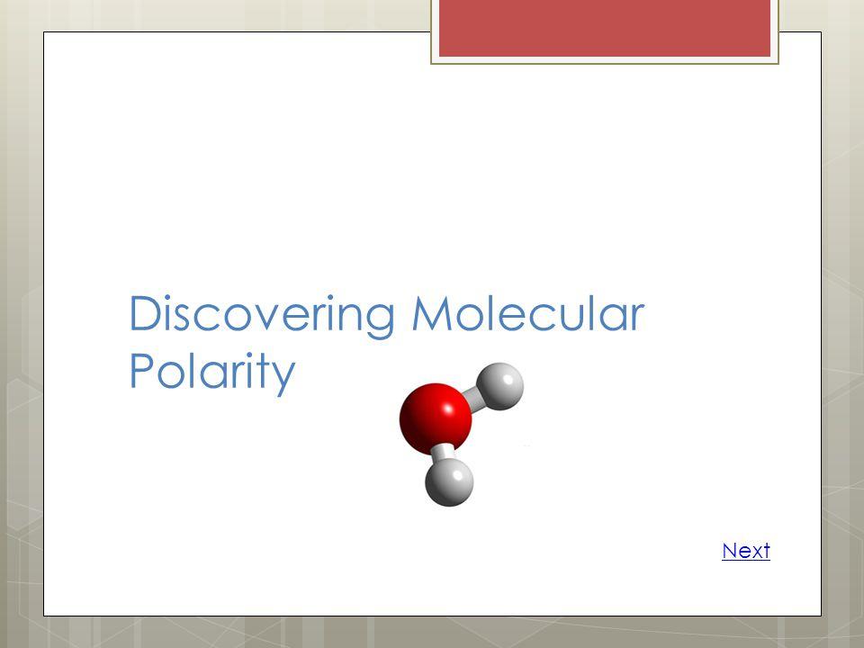 Discovering Molecular Polarity Next