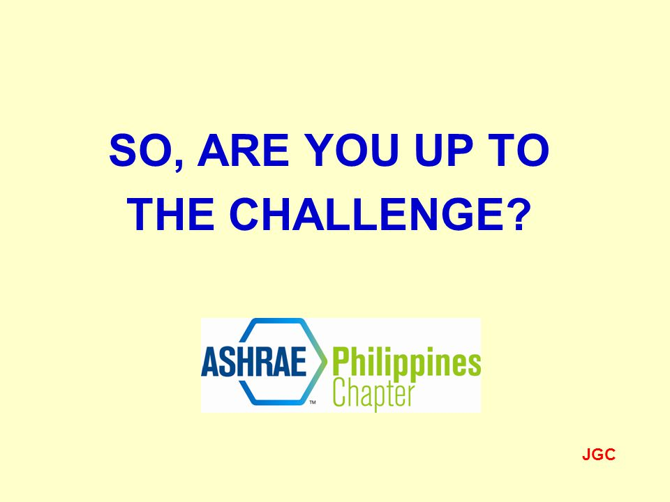 SO, ARE YOU UP TO THE CHALLENGE JGC
