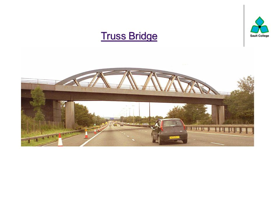 Types of Bridges Truss Bridge 2 Every bar in this cantilever bridge experiences either a pushing or pulling force.