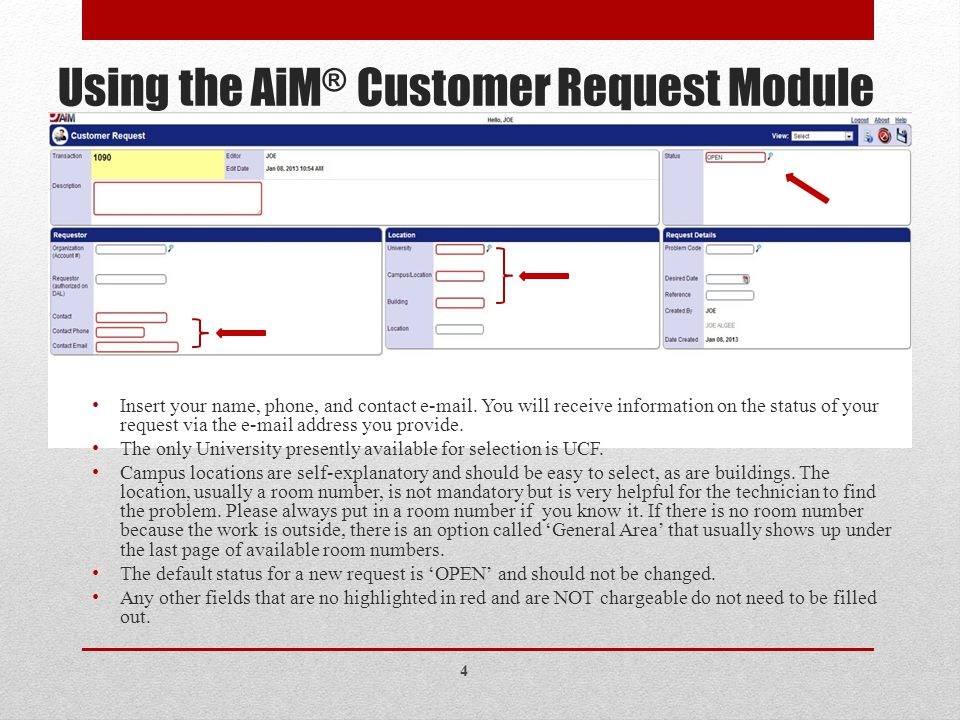 Using the AiM ® Customer Request Module Insert your name, phone, and contact e-mail.