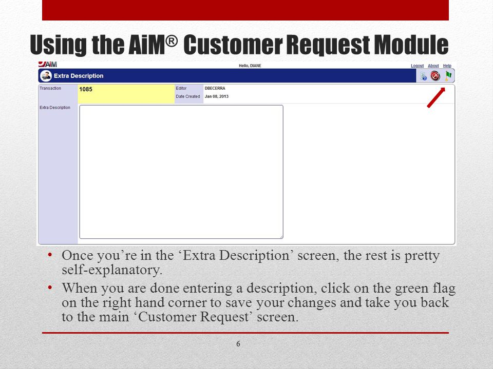 Using the AiM ® Customer Request Module Once you're in the 'Extra Description' screen, the rest is pretty self-explanatory.