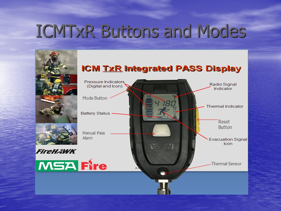 ICMTxR Buttons and Modes Manual Pass Alarm Reset Button Mode Button Thermal Sensor