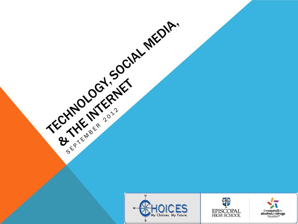 TECHNOLOGY, SOCIAL MEDIA, & THE INTERNET SEPTEMBER 2012