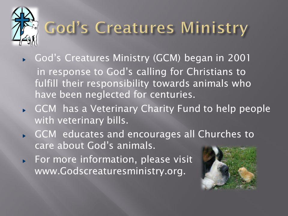 God's Creatures Ministry God's Creatures Ministry www.Godscreaturesministry.org