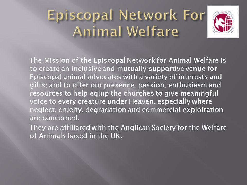 Episcopal Network For Animal Welfare Episcopal Network For Animal Welfare www.enaw.org